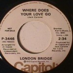 London Bridge - Reason Why/ Where Does your Love Go