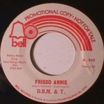 D.B.M. & T. - Hey! Mr. President/ Frisco Annie
