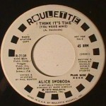 Alice Swoboda - I Think It's Time/ I am Going Down