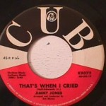 Jimmy Jones - I Just go for you/ That's When I Cried