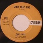 Gary Stites - Shine that Ring/ Lonely for you