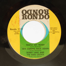 Bobby Lanz And The Soul Celtics - People Get Ready/He's Coming Back Again