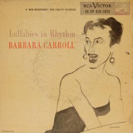 Barbara Carroll - Lullabies In Rhythm