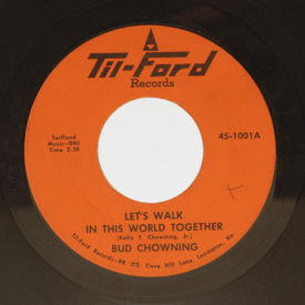 Bud Chowning - Let's Walk In This World Together