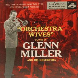 Glenn Miller - Orchestra Wives