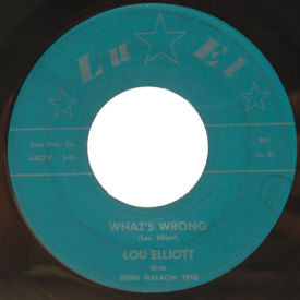 Lou Elliot - What's Wrong/If I Were A Bell