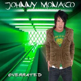 Johnny Monaco - Overrated