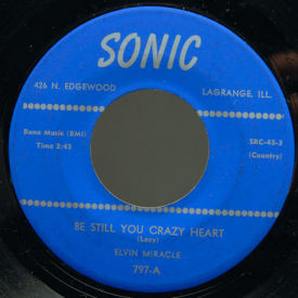 Elvin Miracle - Be Still You Crazy Heart