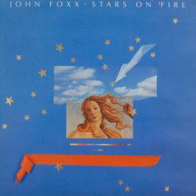 John Foxx - Stars On Fire