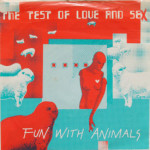Fun With Animals - The Test Of Love And Sex