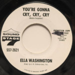 Ella Washington - You're Gonna Cry, Cry, Cry/He Called Me Baby