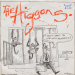Higsons - I Don't Want To Live With Monkeys