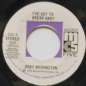 Baby Washington - I've Got To Break Away