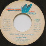 Danny Reed - What Makes Her A Woman