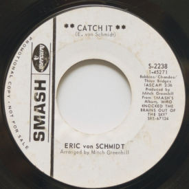 Eric Von Schmidt - Catch It/Living On The Corner