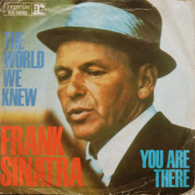 Frank Sinatra - The World We Knew/You Are There