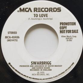 Swarbrigg - To Love/Baby, I've Got You Still On My Mind