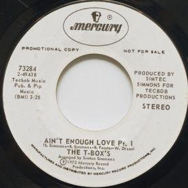 T-Box's - Ain't Enough Love