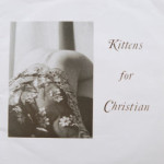 Kittens For Christian - Head/Shrine To The Gods/The Mirror/Lullaby
