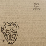 Not The Pilot - Wyatt Earp/I Should Talk Less