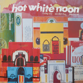 Hot White noon - Gutted End/Next Best Thing/Seasoning