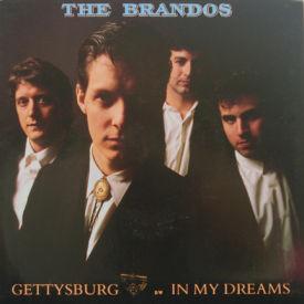 Brandos - Gettysburg/In My Dreams