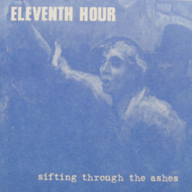 Eleventh Hour - Sifting Through The Ashes