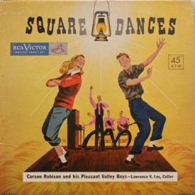Carson Robison And His Pleasant Valley Boys - Square Dances