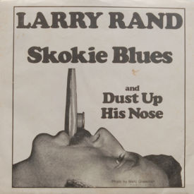 Larry Rand - Dust Up His Nose/Skokie Blues