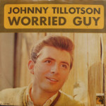 Johnny Tillotson - Worried Guy/Please Don't Go Away