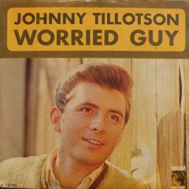 Johnny Tillotson - Worried Guy/Please Don't Go Away