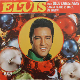 Elvis Presley - Blue Christmas/Santa Claus Is Back In Town