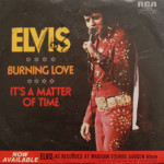 Elvis Presley - Burning Love/It's A Matter Of Time