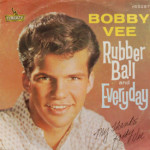 Bobby Vee - Rubber Ball/Everyday