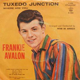 Frankie Avalon - Tuxedo Junction/Where Are You