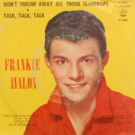 Frankie Avalon - Don't Throw Away All Those Tears/Talk, Talk, Talk