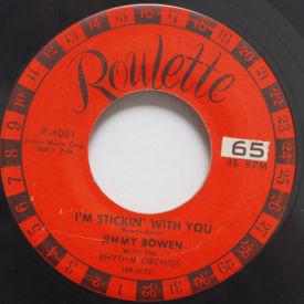 Jimmy Bowen - I'm Stickin' With You/Ever Lovin' Fingers