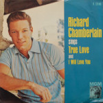 Richard Chamberlain - True Love/I Will Love You
