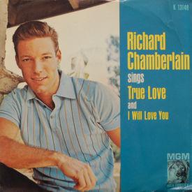 Richard Chamberlain - True Love/I Will Love You