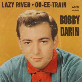 Bobby Darin - Lazy River/Oo-Ee-Train