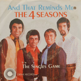 Four Seasons - And That Reminds Me/The Singles Game