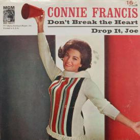 Connie Francis - Don't Break The Heart/Drop It, Joe