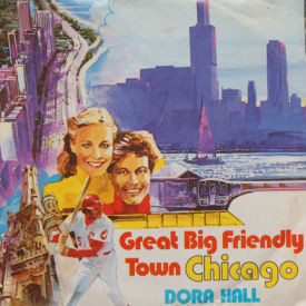 Dora Hall - Great Big Friendly Town Chicago