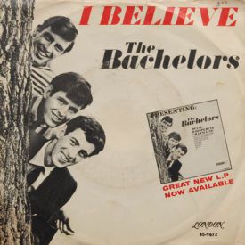 Bachelors - I Believe/Sweet Lullabies