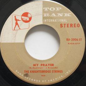Knightsbridge Strings My Prayer Cry 7 Quot Vinyl Top Rank Ra