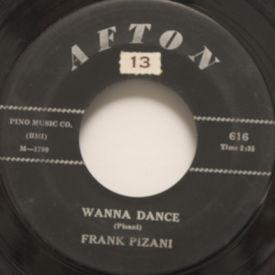 Frank Pizani - Wanna Dance/It's No Fun