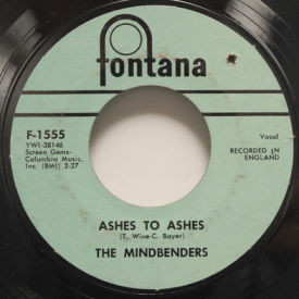Mindbenders - Ashes To Ashes/You Don't Know About Love