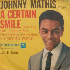 Johnny Mathis - A Certain Smile/Let It Rain