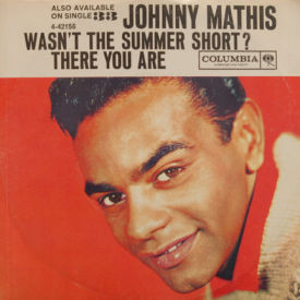 Johnny Mathis - Wasn't The Summer Short?/There You Are