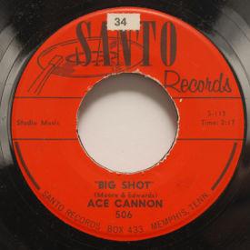 Ace Cannon - Big Shot/Rest